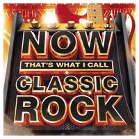 CD NOW That's What I Call Classic Rock