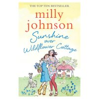 Sunshine Over Wildflower Cottage Milly Johnson