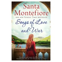 Santa Montefiore Songs of Love & War
