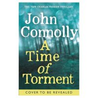 Time of Torment John Connolly