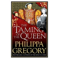 Taming of the Queen Phillippa Gregory