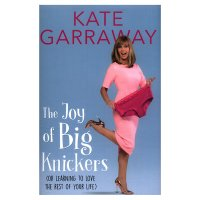 Joy of Big Knickers - Kate Garraway