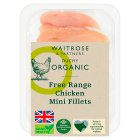 Waitrose Organic Free Range British chicken mini fillets -