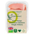 Waitrose Organic 6 Free Range British chicken thigh fillets -