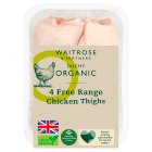 Waitrose Organic 4 Free Range British chicken thighs