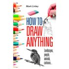 Marl Linley - How To Draw Anything