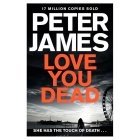 Love You Dead Peter James -