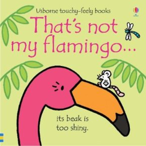 That's Not My Flamingo Fiona Watt