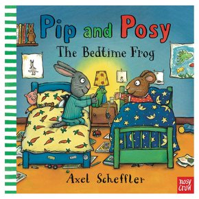 Pip & Posy & the Bedtime Frog Nosy Crow
