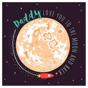 Daddy love you to the moon