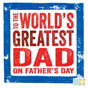 Blue Eyed Sun - Father's Day Card